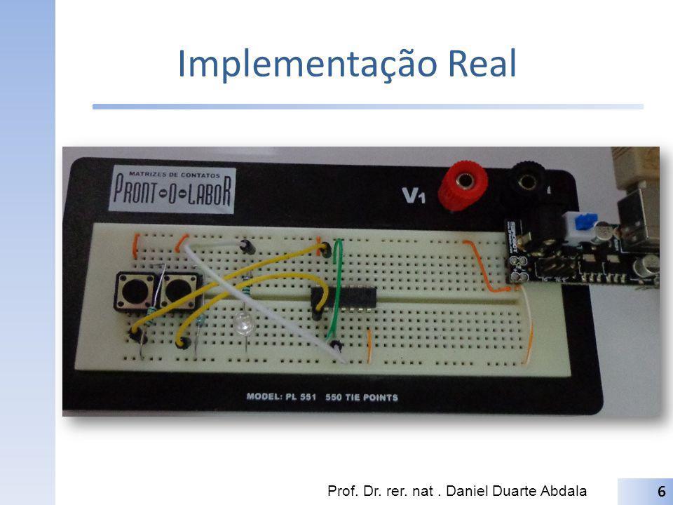 Implementação Real Prof. Dr. rer. nat . Daniel Duarte Abdala