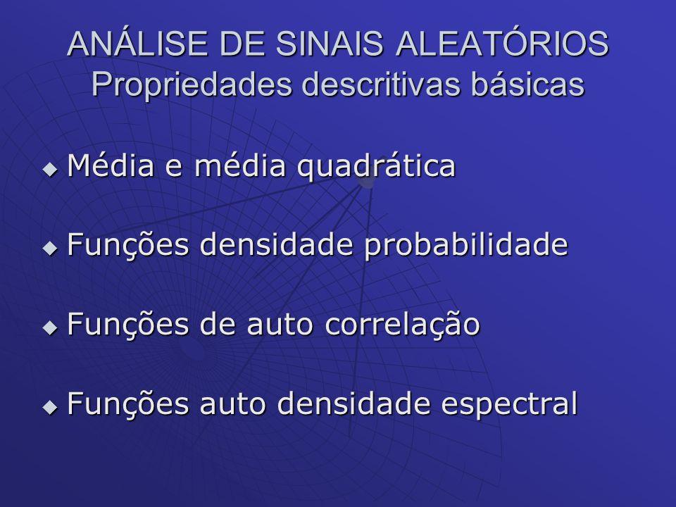 ANÁLISE DE SINAIS ALEATÓRIOS Propriedades descritivas básicas