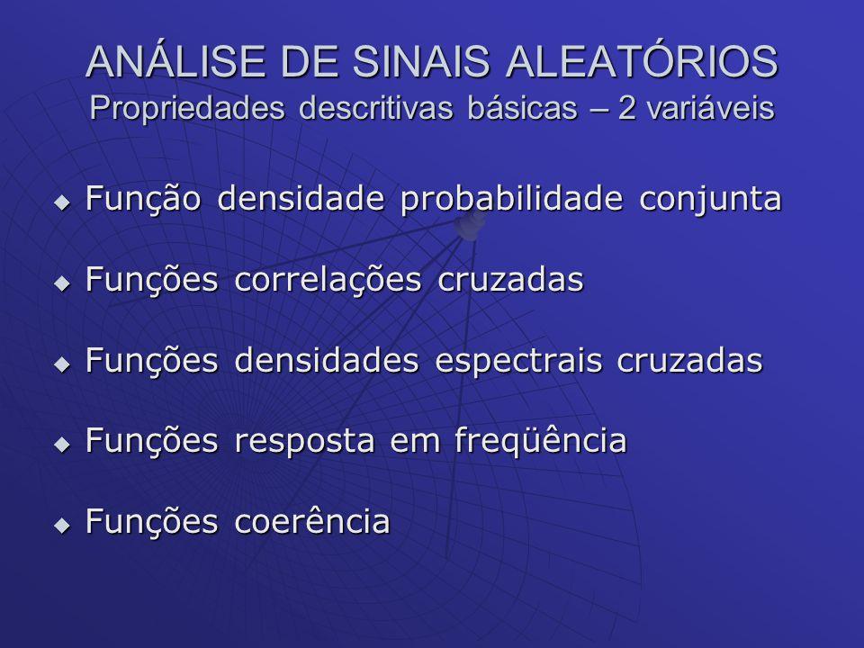 ANÁLISE DE SINAIS ALEATÓRIOS Propriedades descritivas básicas – 2 variáveis