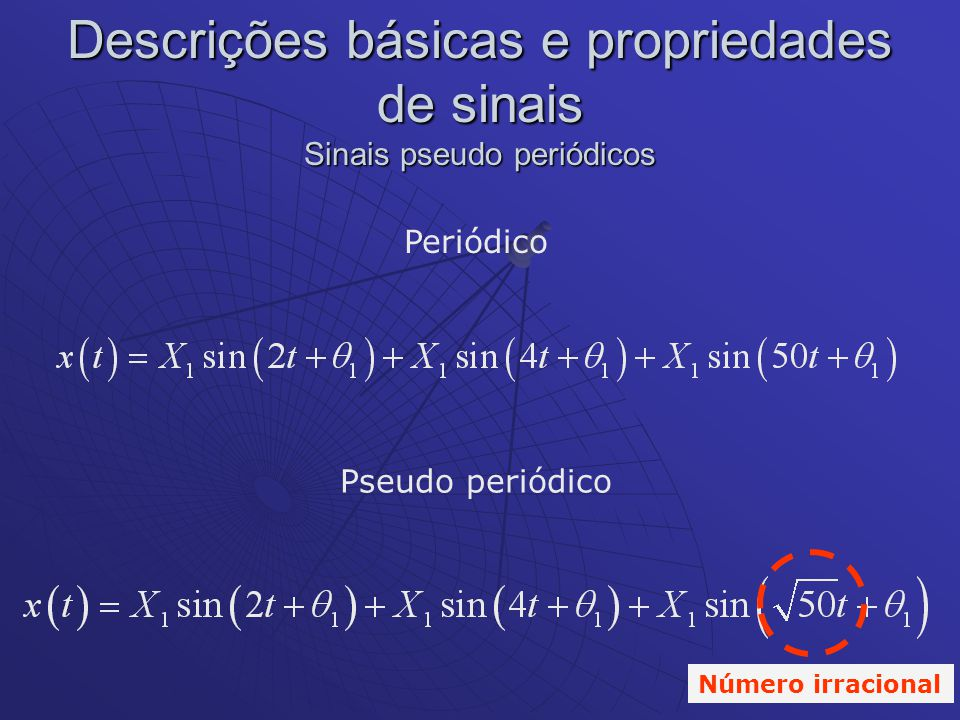 Descrições básicas e propriedades de sinais Sinais pseudo periódicos