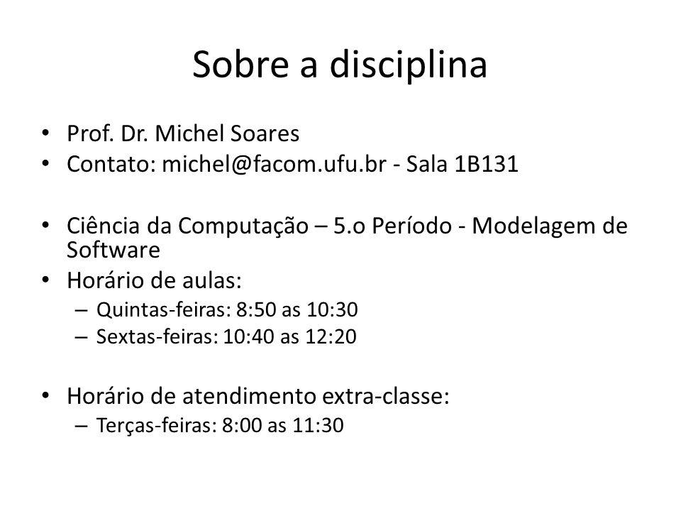 Sobre a disciplina Prof. Dr. Michel Soares