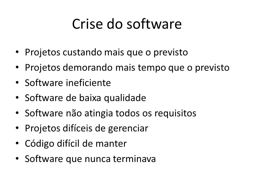 Crise do software Projetos custando mais que o previsto