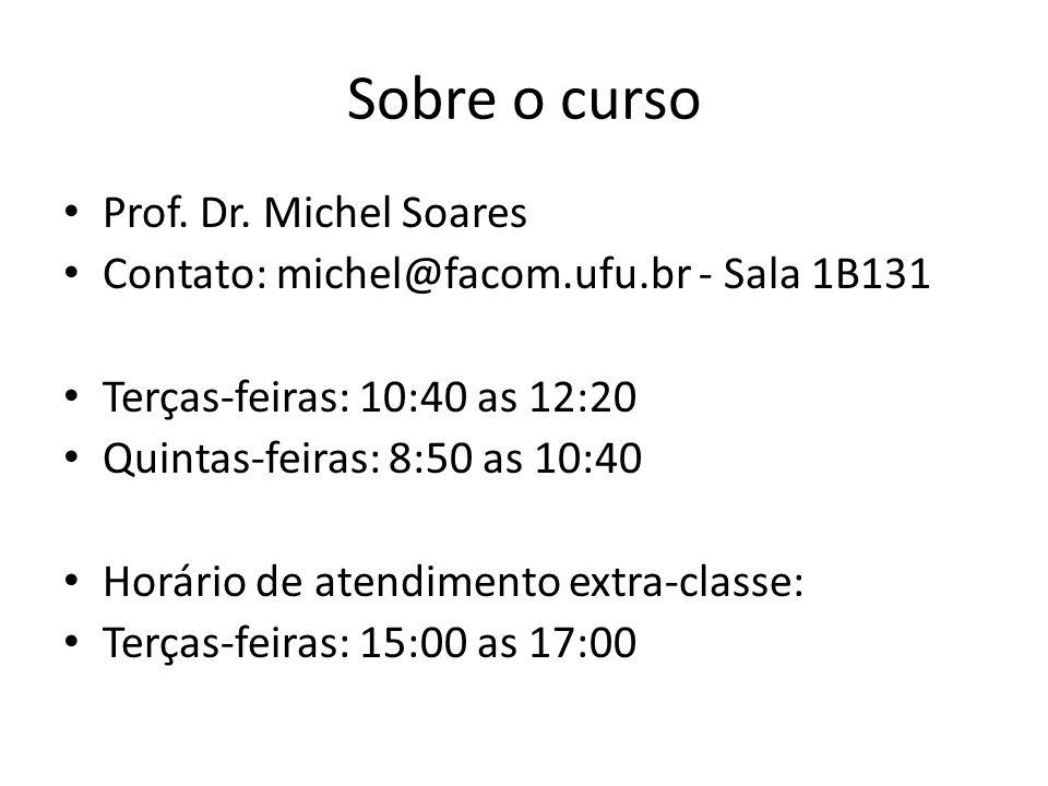 Sobre o curso Prof. Dr. Michel Soares