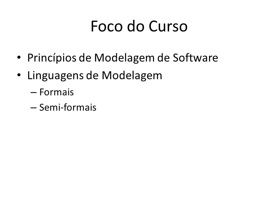 Foco do Curso Princípios de Modelagem de Software