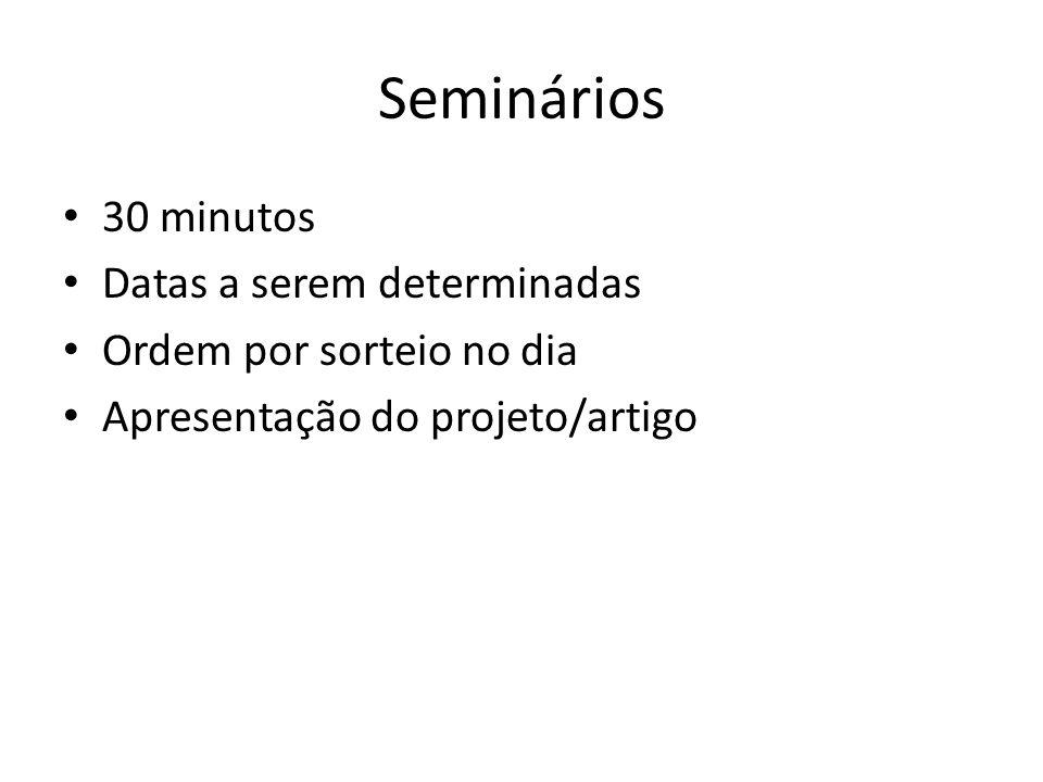 Seminários 30 minutos Datas a serem determinadas