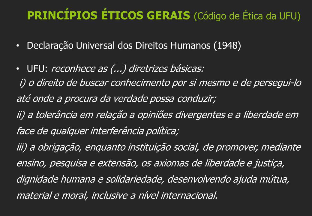 PRINCÍPIOS ÉTICOS GERAIS (Código de Ética da UFU)