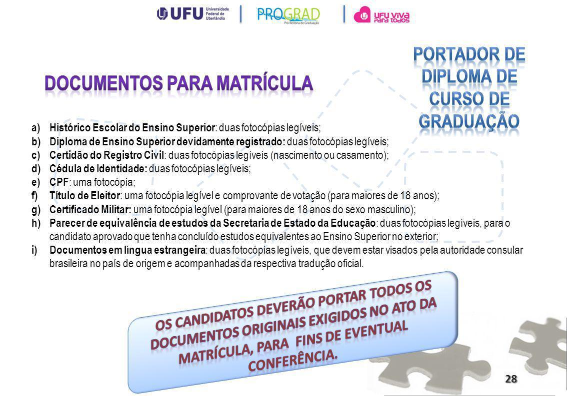 Portador de Diploma de Curso de Graduação Documentos para Matrícula
