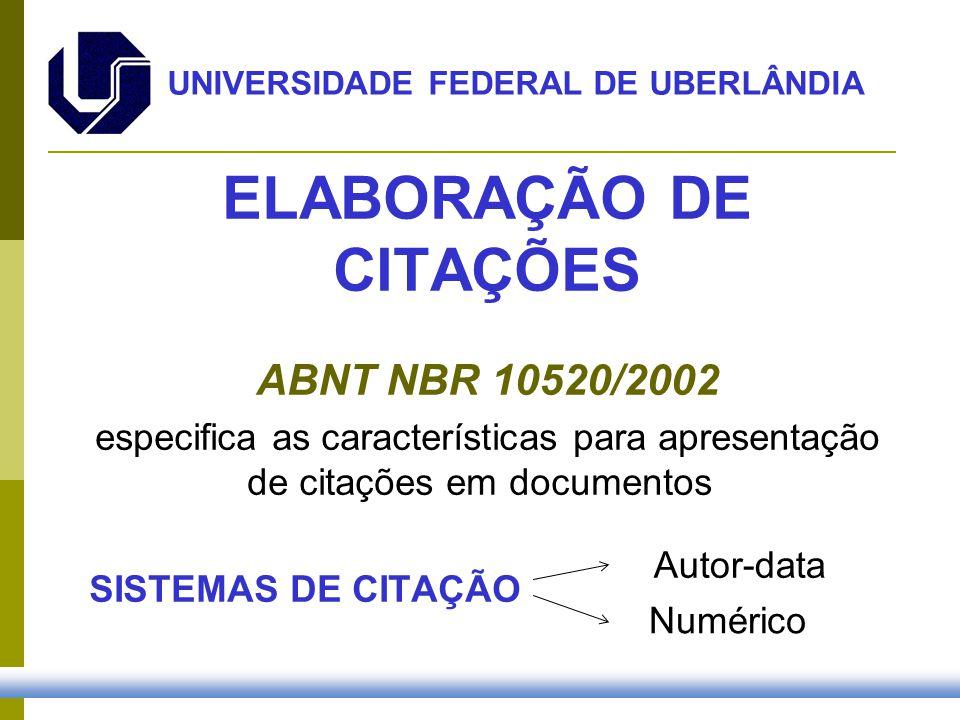 UNIVERSIDADE FEDERAL DE UBERLÂNDIA ELABORAÇÃO DE CITAÇÕES