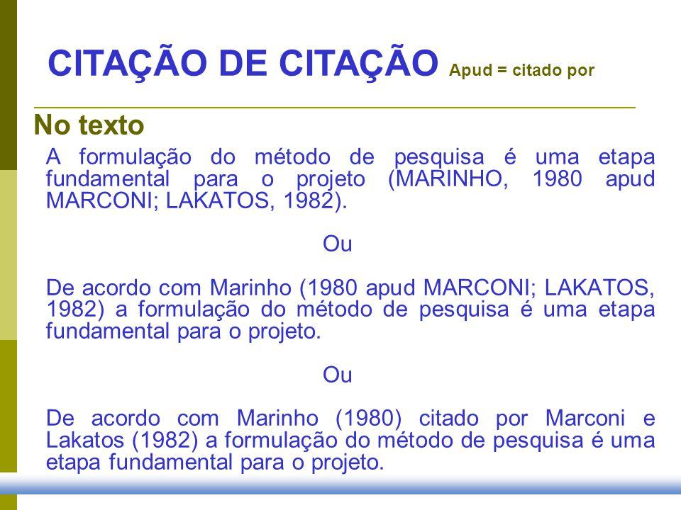 CITAÇÃO DE CITAÇÃO Apud = citado por