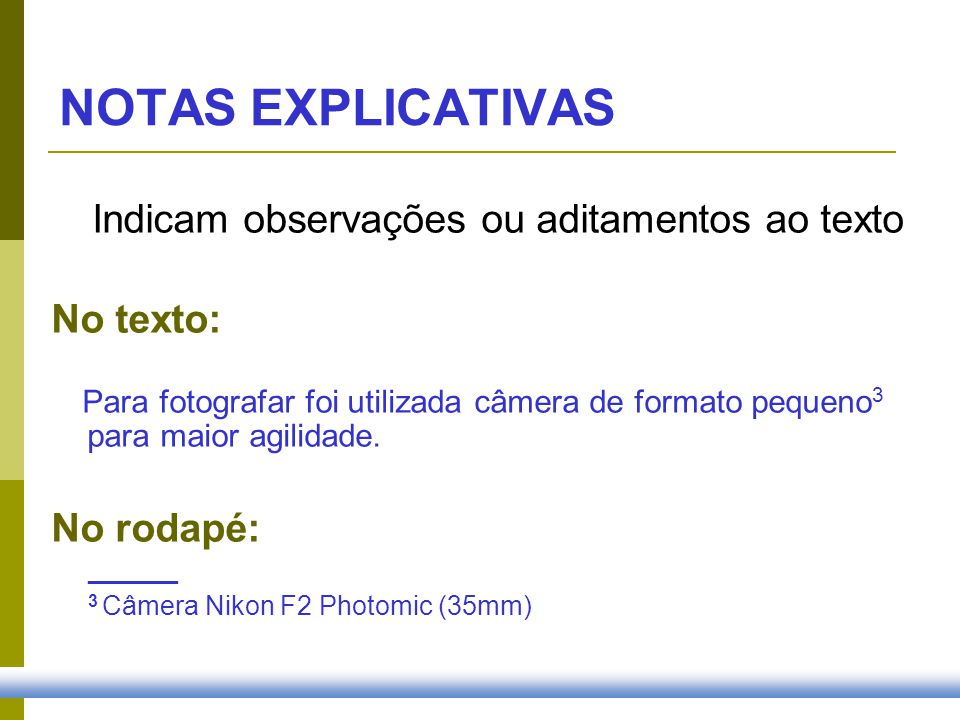 NOTAS EXPLICATIVAS No texto: No rodapé: