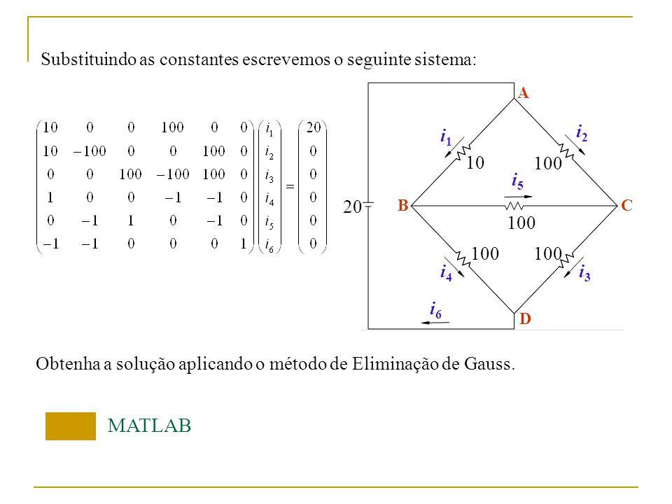 MATLAB Substituindo as constantes escrevemos o seguinte sistema: i1 i2