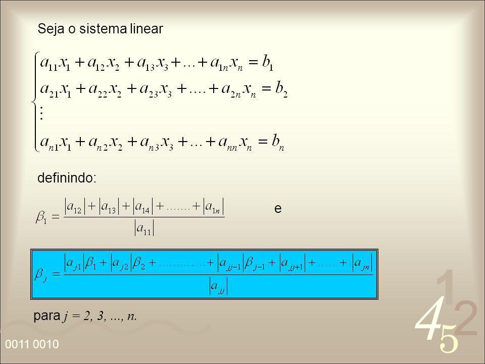 Seja o sistema linear definindo: e para j = 2, 3, ..., n.