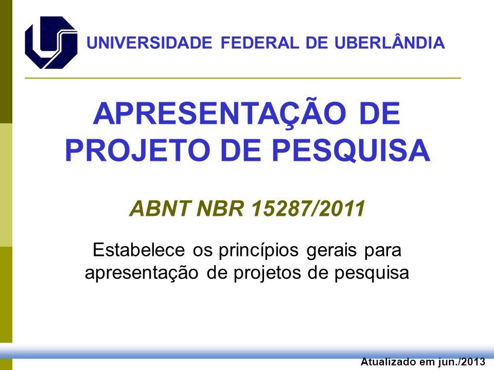 UNIVERSIDADE FEDERAL DE UBERLÂNDIA APRESENTAÇÃO DE PROJETO DE PESQUISA