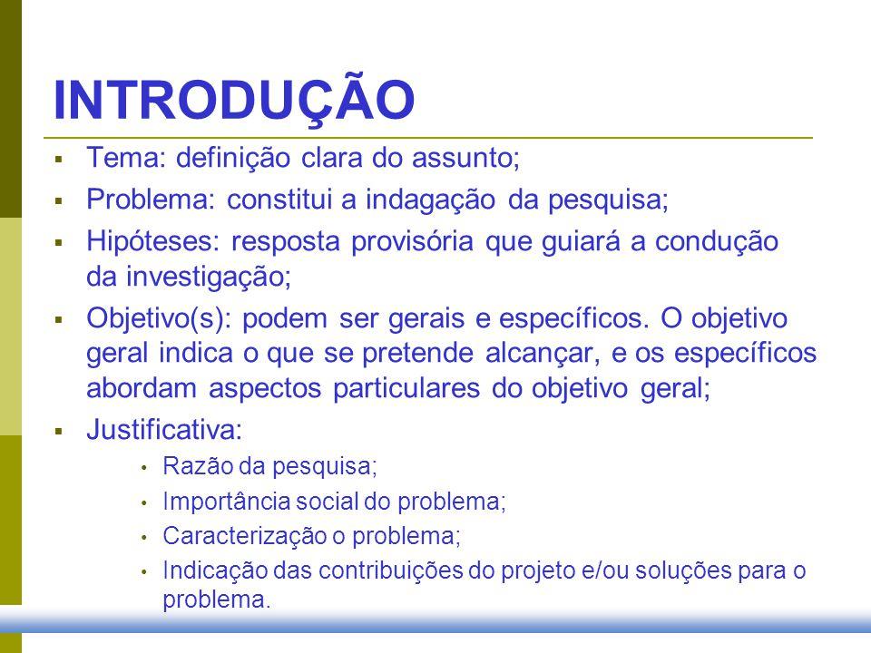 INTRODUÇÃO Tema: definição clara do assunto;