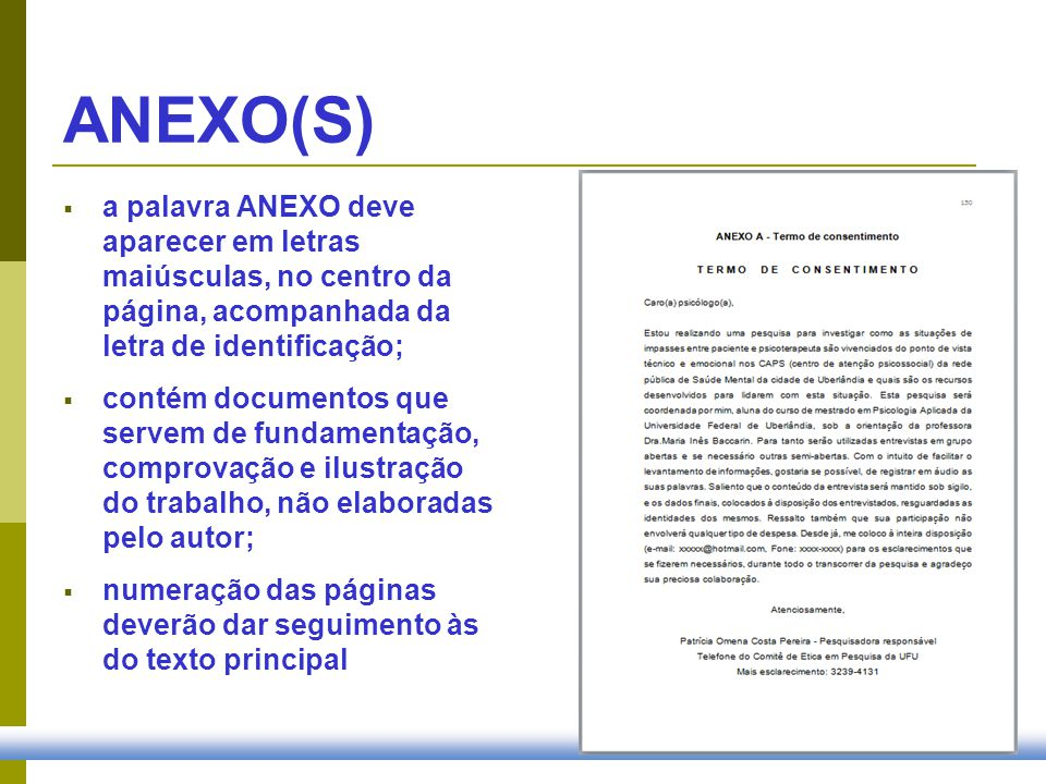 ANEXO(S) a palavra ANEXO deve aparecer em letras maiúsculas, no centro da página, acompanhada da letra de identificação;