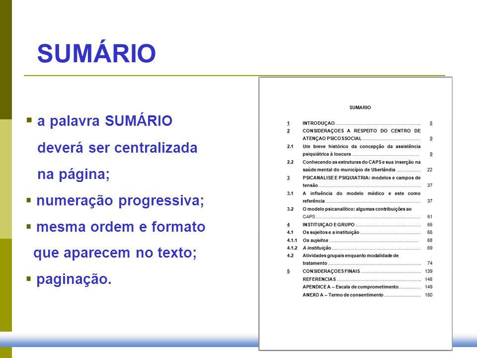 SUMÁRIO a palavra SUMÁRIO deverá ser centralizada na página;