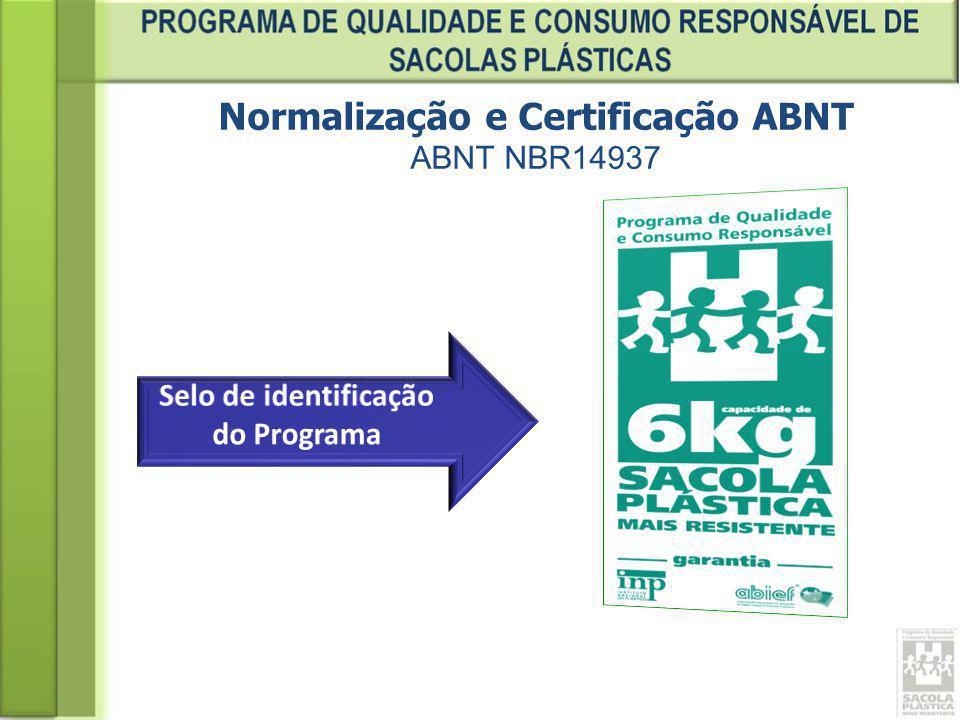 Normalização e Certificação ABNT Selo de identificação do Programa