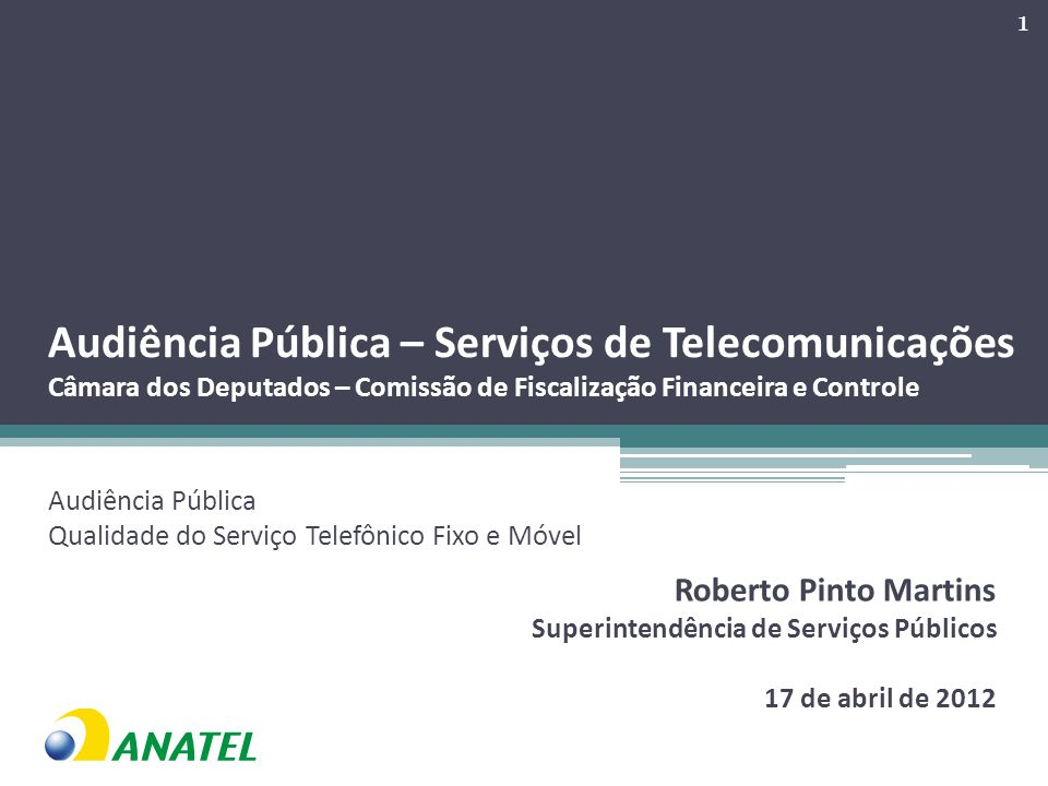 Audiência Pública – Serviços de Telecomunicações Câmara dos Deputados – Comissão de Fiscalização Financeira e Controle