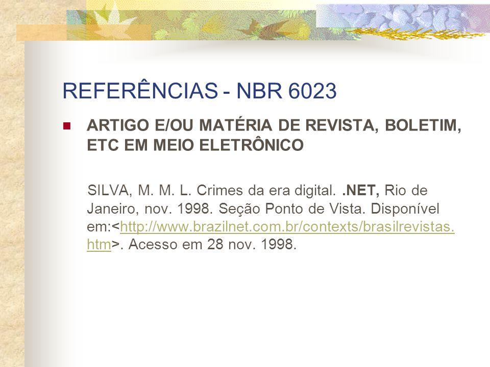 REFERÊNCIAS - NBR 6023 ARTIGO E/OU MATÉRIA DE REVISTA, BOLETIM, ETC EM MEIO ELETRÔNICO.