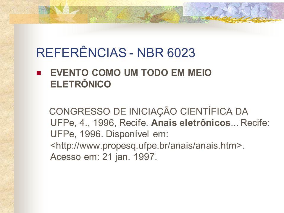 REFERÊNCIAS - NBR 6023 EVENTO COMO UM TODO EM MEIO ELETRÔNICO