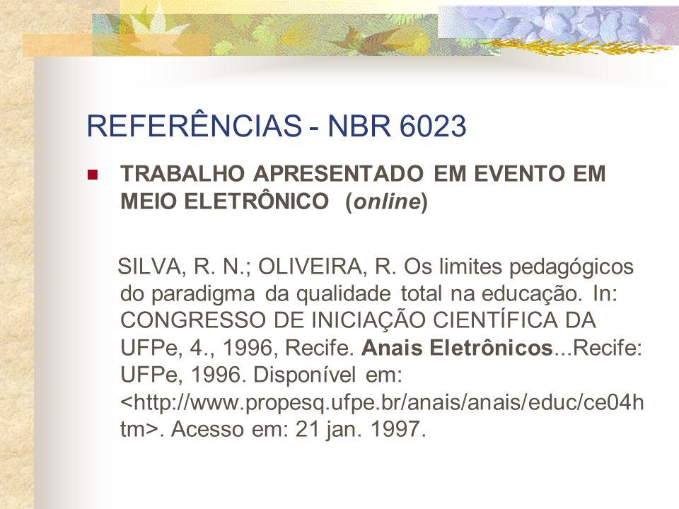 REFERÊNCIAS - NBR 6023 TRABALHO APRESENTADO EM EVENTO EM MEIO ELETRÔNICO (online)