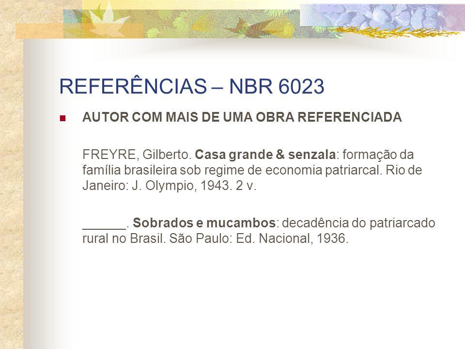 REFERÊNCIAS – NBR 6023 AUTOR COM MAIS DE UMA OBRA REFERENCIADA