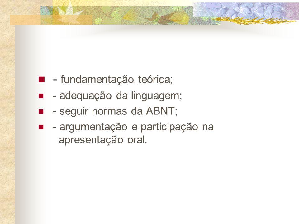 - fundamentação teórica;