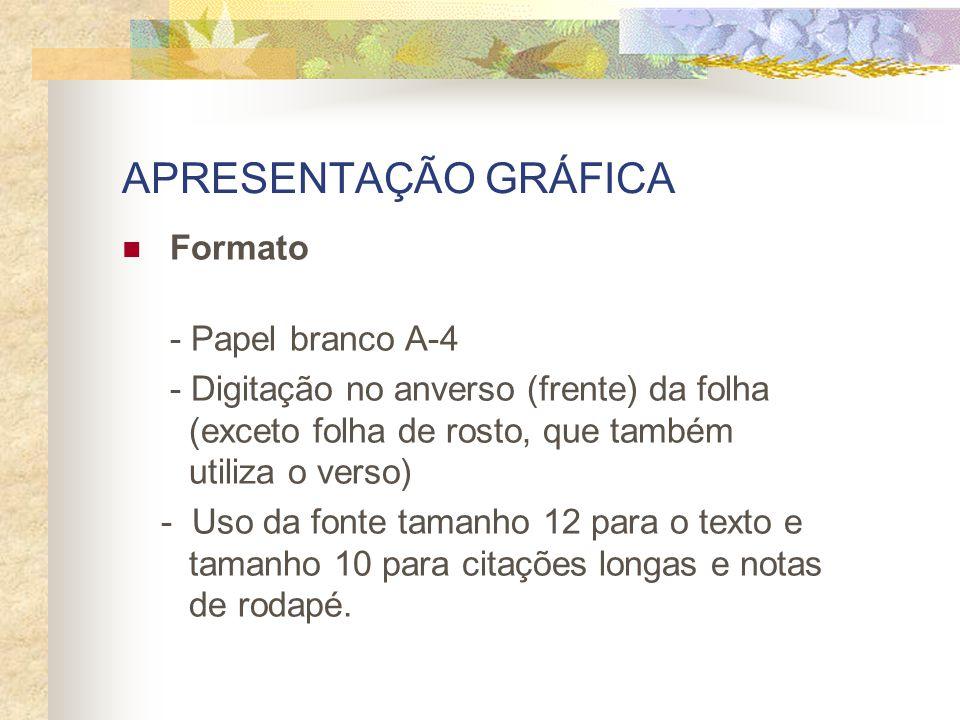 APRESENTAÇÃO GRÁFICA Formato - Papel branco A-4