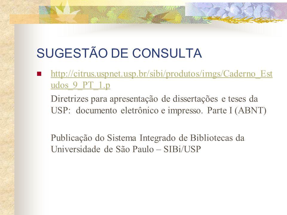 SUGESTÃO DE CONSULTA http://citrus.uspnet.usp.br/sibi/produtos/imgs/Caderno_Estudos_9_PT_1.p.