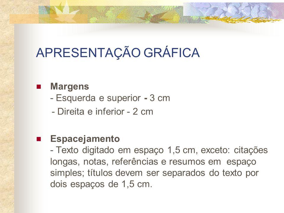 APRESENTAÇÃO GRÁFICA Margens - Esquerda e superior - 3 cm