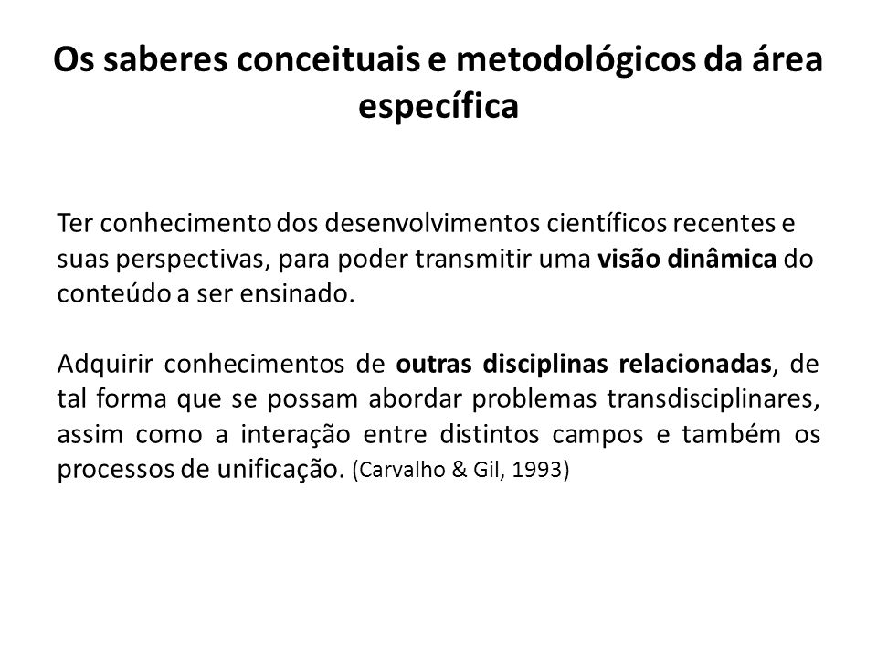 Os saberes conceituais e metodológicos da área específica
