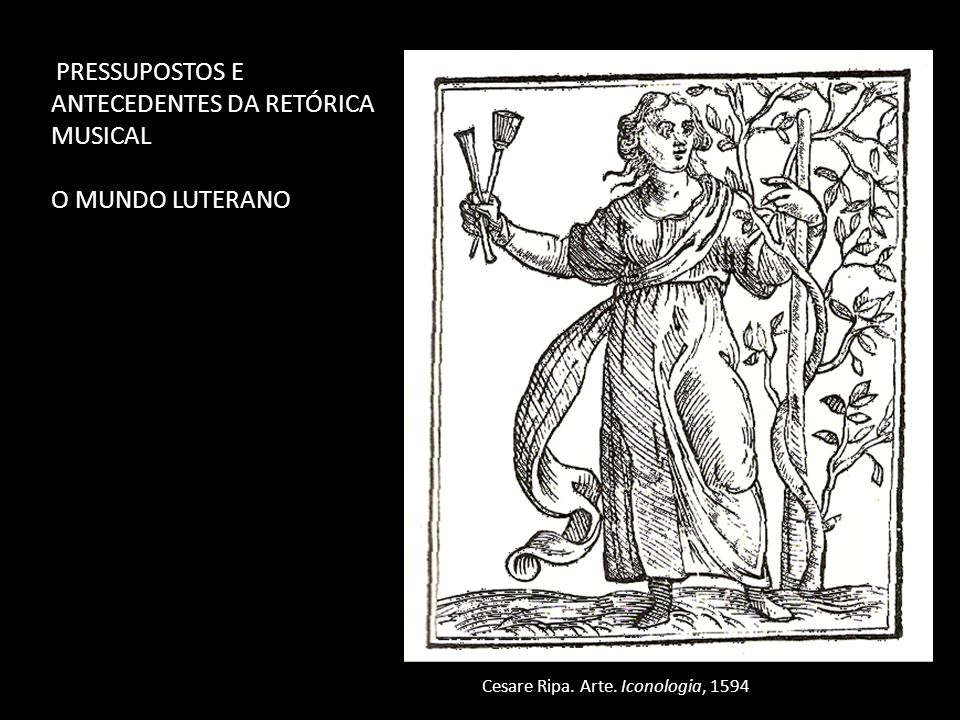 O MUNDO LUTERANO PRESSUPOSTOS E ANTECEDENTES DA RETÓRICA MUSICAL