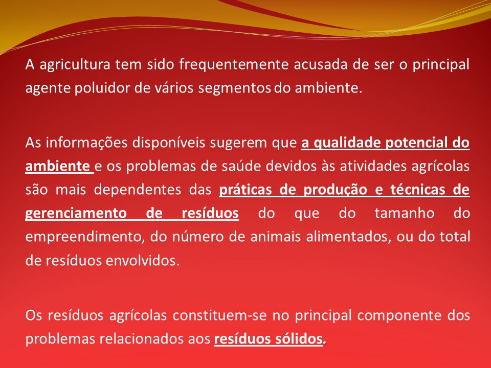 A agricultura tem sido frequentemente acusada de ser o principal agente poluidor de vários segmentos do ambiente.