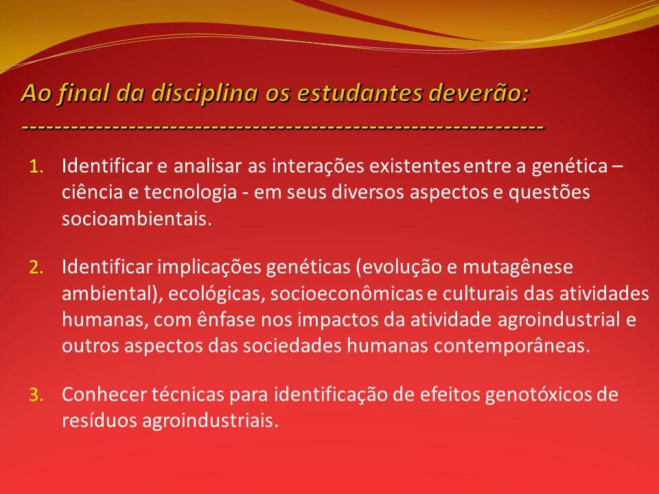Ao final da disciplina os estudantes deverão: