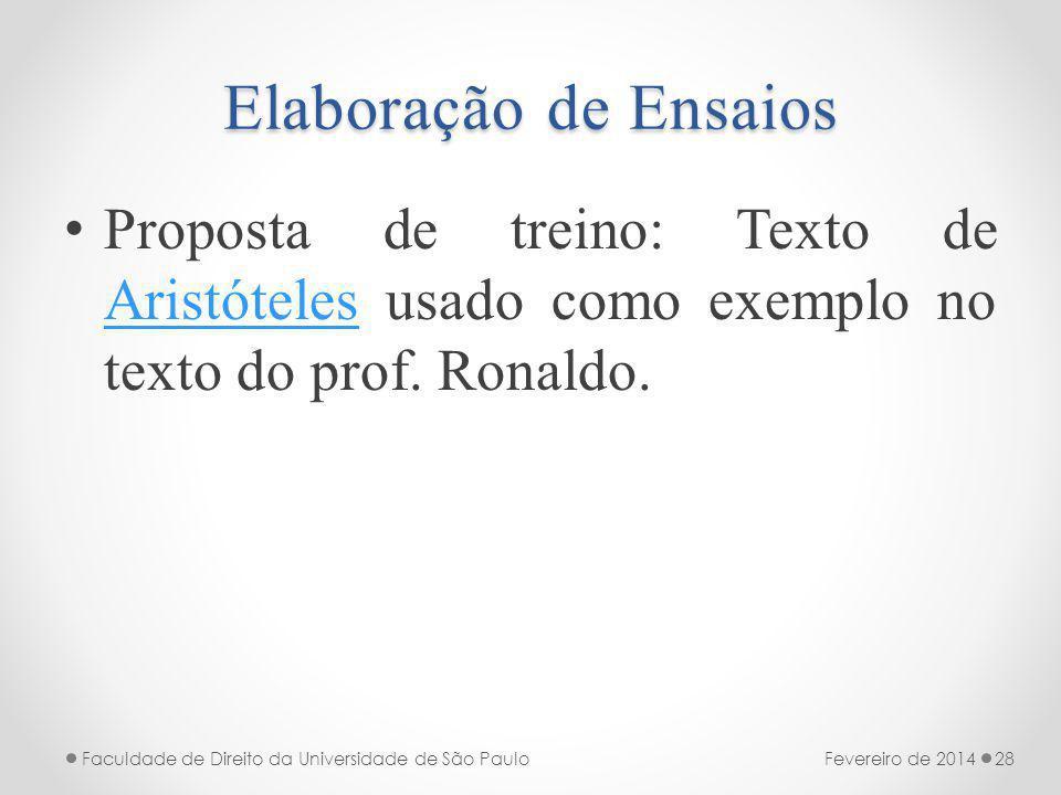 Elaboração de Ensaios Proposta de treino: Texto de Aristóteles usado como exemplo no texto do prof. Ronaldo.