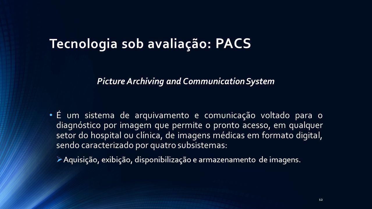 Tecnologia sob avaliação: PACS