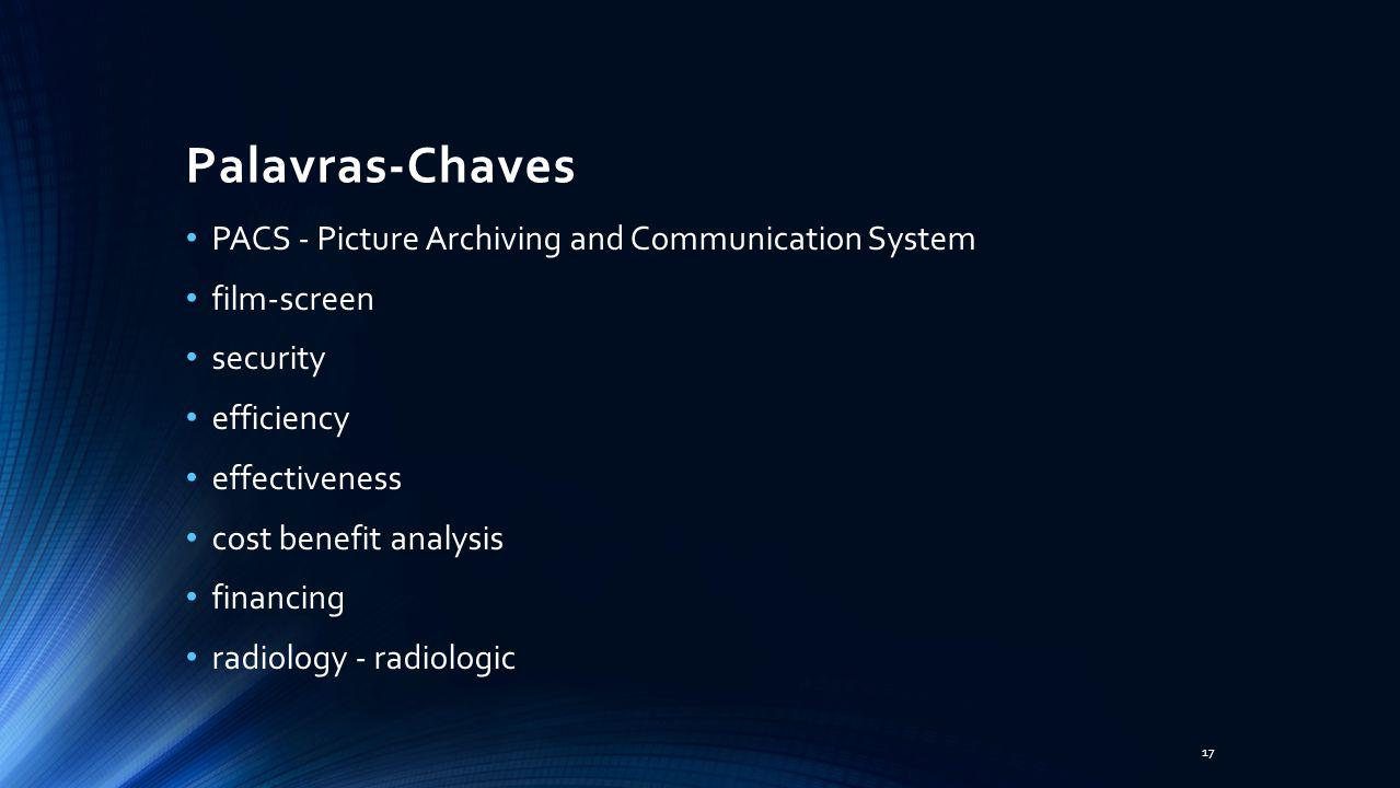Palavras-Chaves PACS - Picture Archiving and Communication System