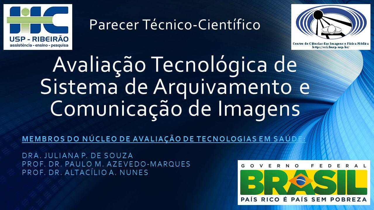 Parecer Técnico-Científico Avaliação Tecnológica de Sistema de Arquivamento e Comunicação de Imagens