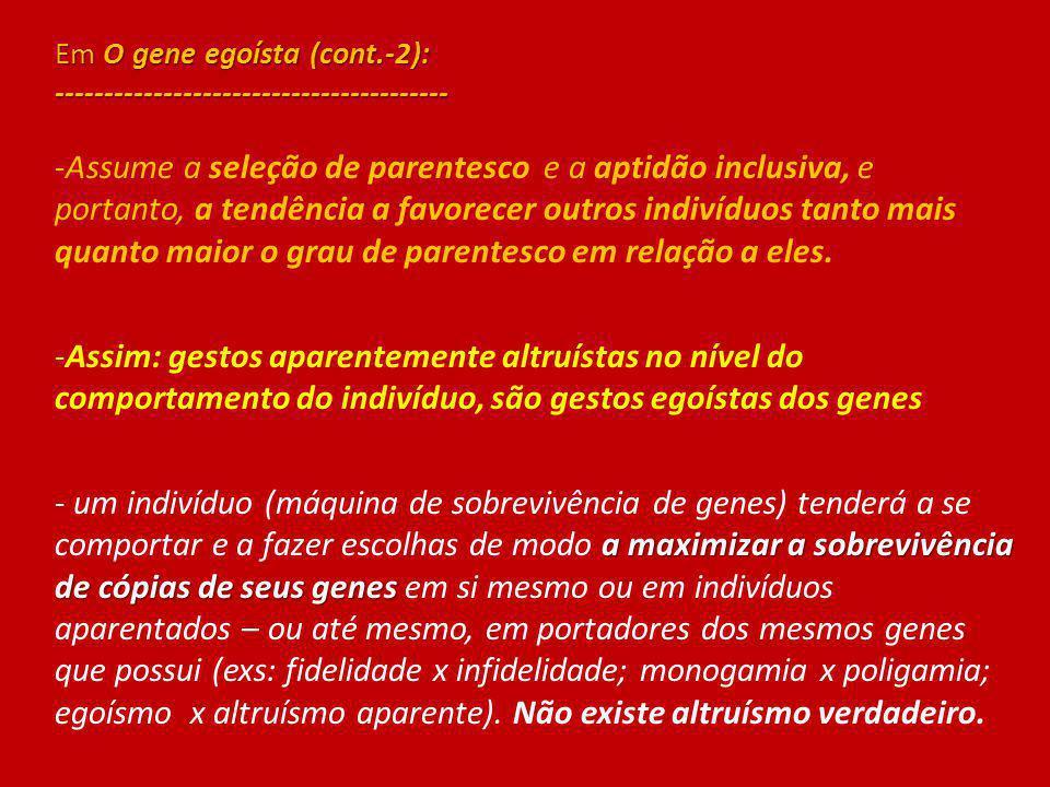 Em O gene egoísta (cont.-2): ----------------------------------------