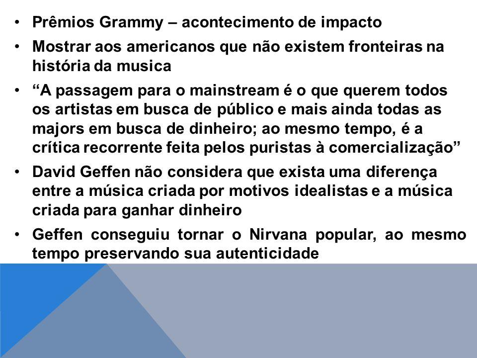 Prêmios Grammy – acontecimento de impacto. Mostrar aos americanos que não existem fronteiras na história da musica.