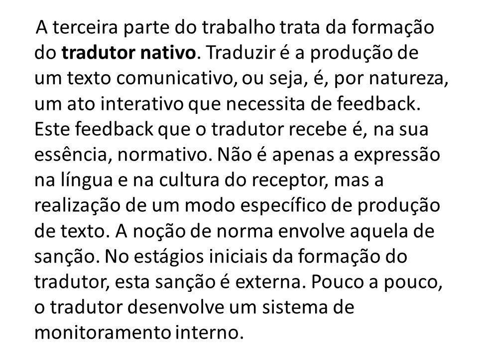 A terceira parte do trabalho trata da formação do tradutor nativo