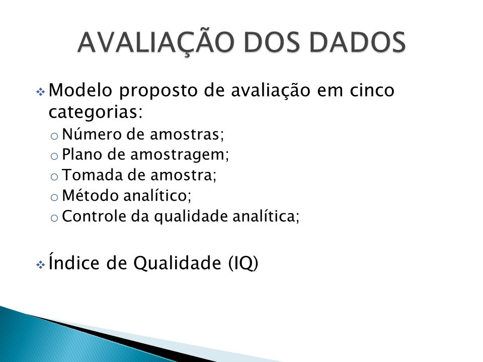 AVALIAÇÃO DOS DADOS Modelo proposto de avaliação em cinco categorias:
