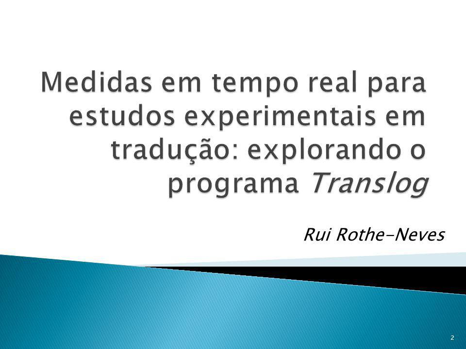 Medidas em tempo real para estudos experimentais em tradução: explorando o programa Translog