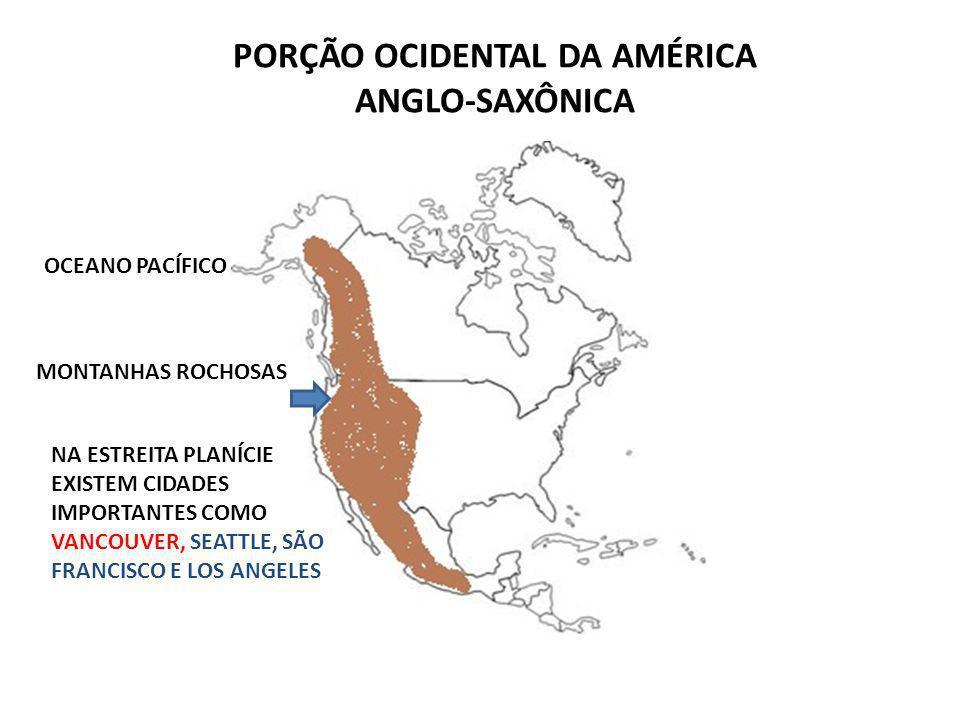 PORÇÃO OCIDENTAL DA AMÉRICA ANGLO-SAXÔNICA