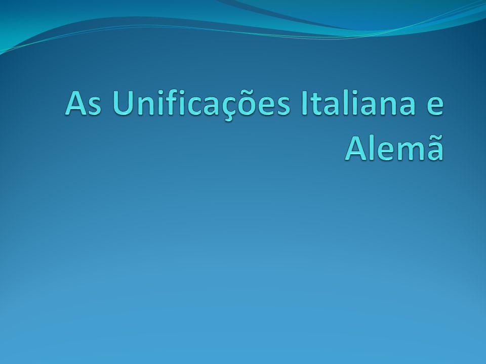 As Unificações Italiana e Alemã