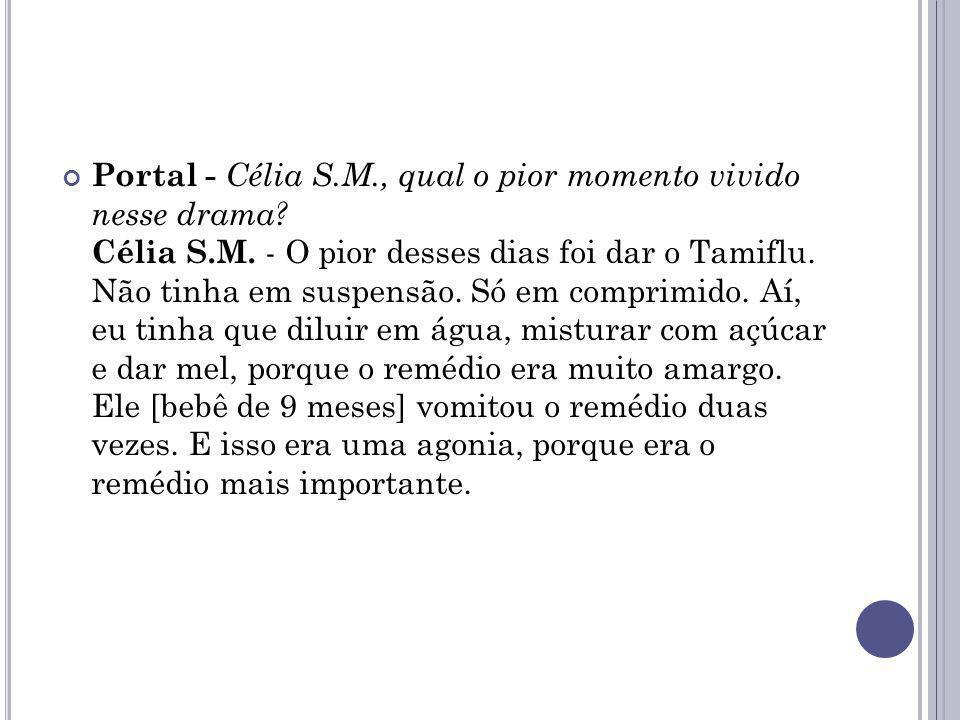 Portal - Célia S. M. , qual o pior momento vivido nesse drama. Célia S