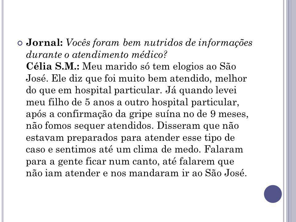 Jornal: Vocês foram bem nutridos de informações durante o atendimento médico.