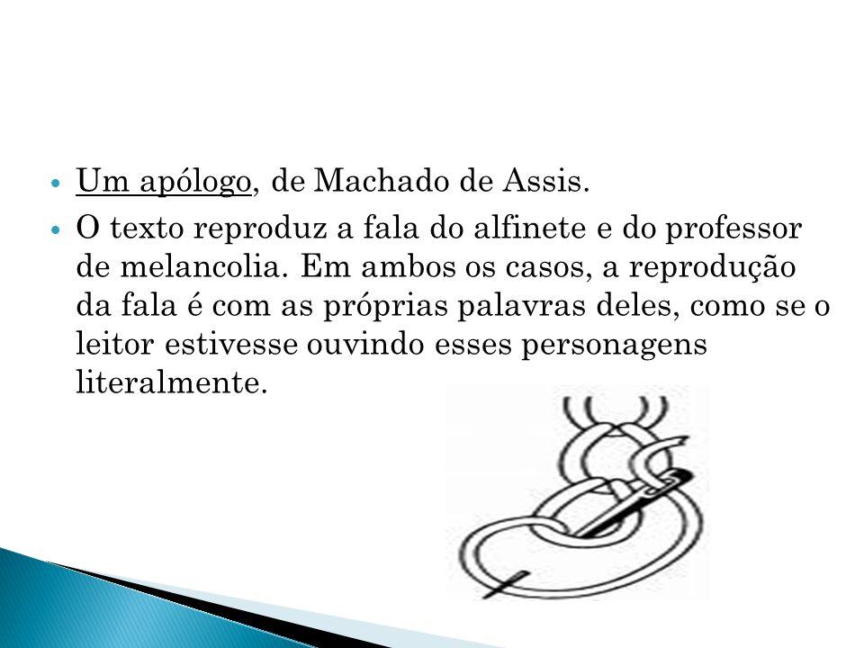 Um apólogo, de Machado de Assis.