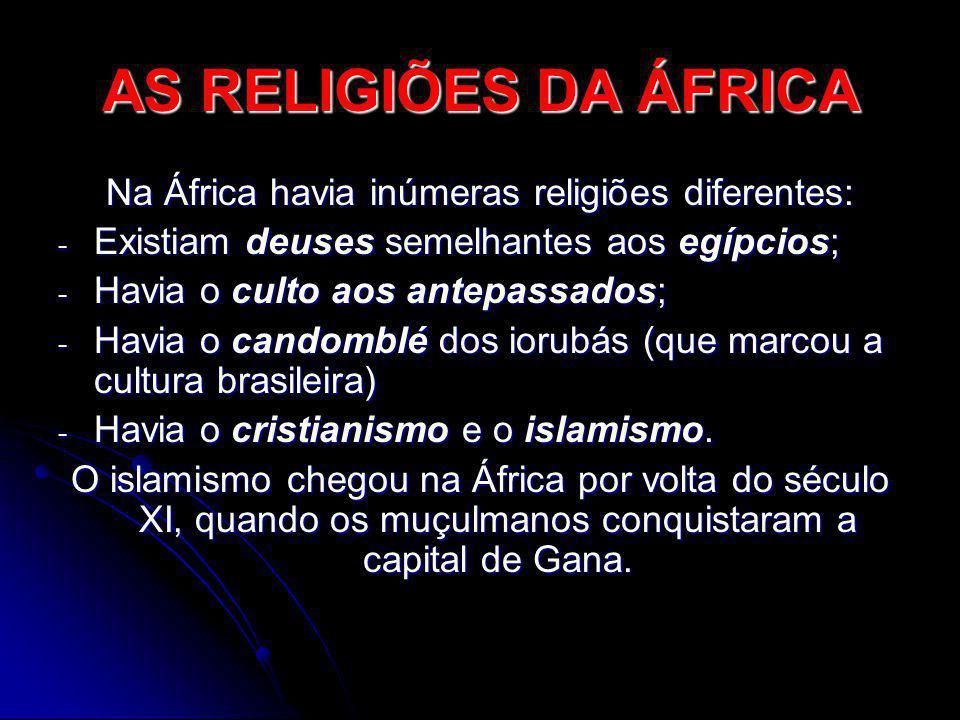 Na África havia inúmeras religiões diferentes: