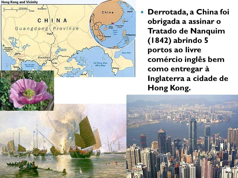 Derrotada, a China foi obrigada a assinar o Tratado de Nanquim (1842) abrindo 5 portos ao livre comércio inglês bem como entregar à Inglaterra a cidade de Hong Kong.